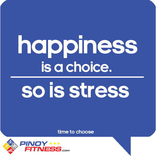 happiness-is-a-choice-so-is-stress