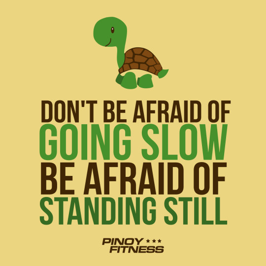 Don't Be Afraid Of Going Slow
