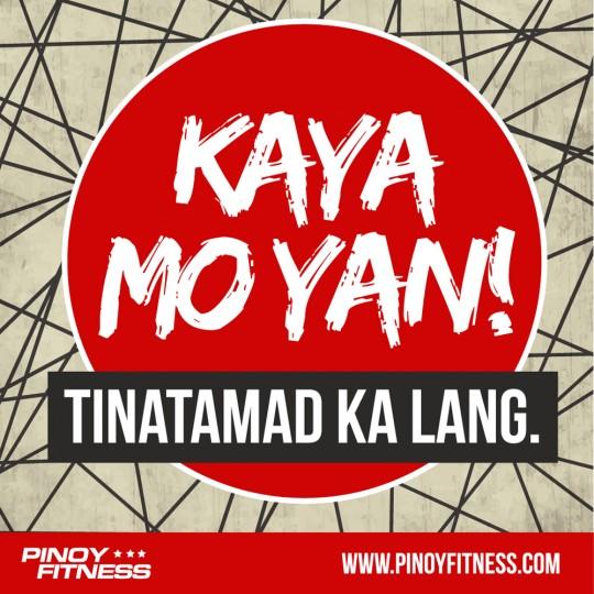 Kaya Mo Yan Tinatamad Ka Lang