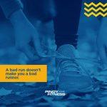 A bad run doesn't make you a bad runner